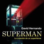 Superman. La Creación de un Superhéroe