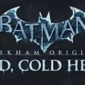Batman: Arkham Origins - Cold Cold Heart