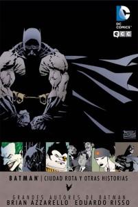 Grandes Autores de Batman: Brian Azzarello y Eduardo Risso - Ciudad Rota y Otras Historias