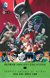 Grandes Autores de Batman: Paul Dini y Bruce Timm: Amor Loco y Otras Historias
